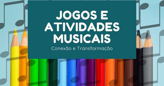 atividades e jogos musicais - atividades musicais