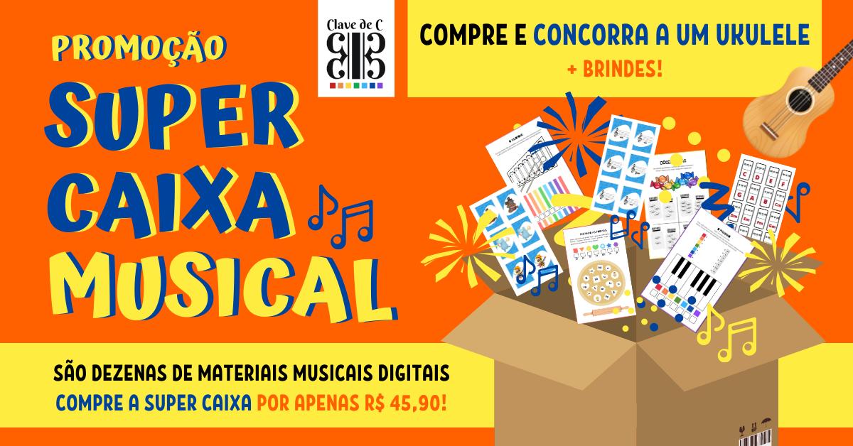 Super caixa musical - atividades msuicais, jogos e muito mais