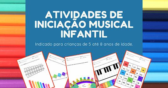 iniciação musical - atividades musicais - musicalização educação infantil