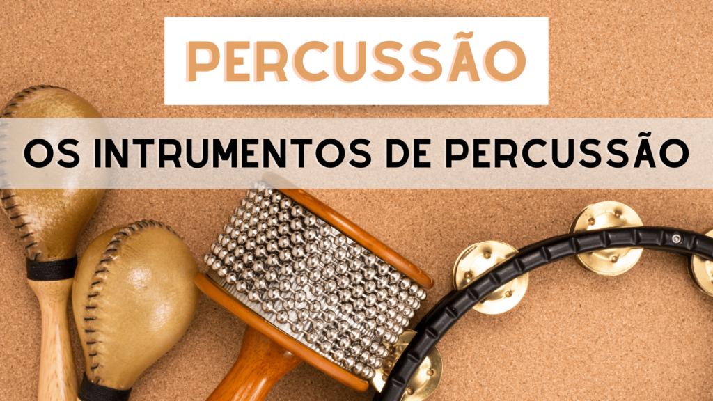 O QUE É PERCUSSÃO - INSTRUMENTOS PERCUSSÃO ORIGEM