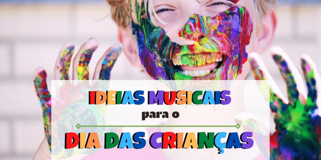dia das crianças musicalização